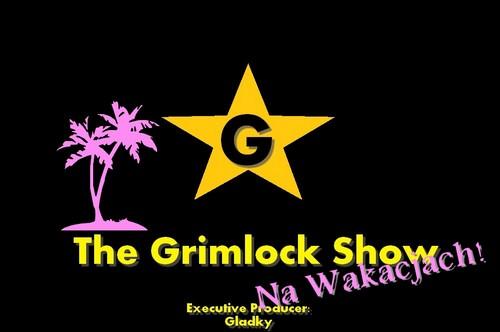 Grimlock Show 3 Intro wakacyjne miniatura